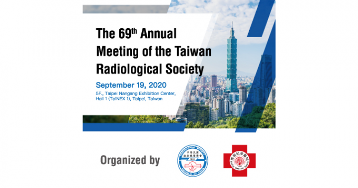 The 69th Annual Meeting of the Taiwan Radiological Society